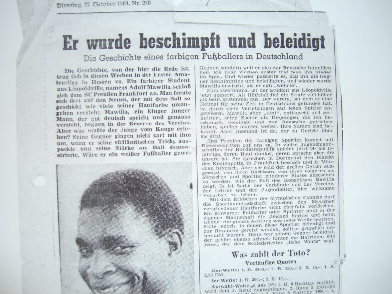 "The first board is of Adolphe Mawila playing on the soccer field, the second was taken in his dorm room at the University of Frankfurt, and in the third he is featured in newspaper clips and in the article with the headline, ""Er wurde beschimpft und beleidigt"" (""He was attacked and offended""). In the early 1960's Adolphe Mawila came to Germany to play for the Frankfurter Eintracht as a professional soccer player in Congo from Léopoldville."